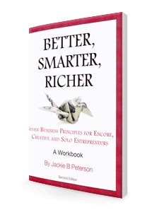 Better, Smarter, Richer: 7 Business Principles for Encore, Creative, and Solo Entrepreneurs | Downloadable