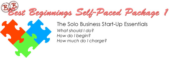 Best Beginnings Self-Paced Package 1 - The Solo Business Start-Up essentials - What should I do? How do I begin? How much do I charge?